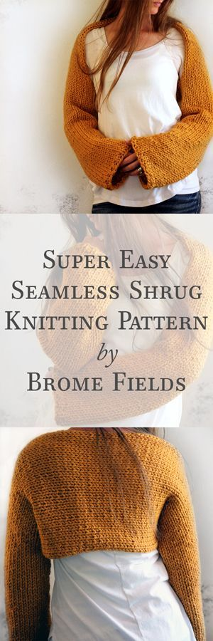 Super Easy Seamless Shrug Knitting Pattern!