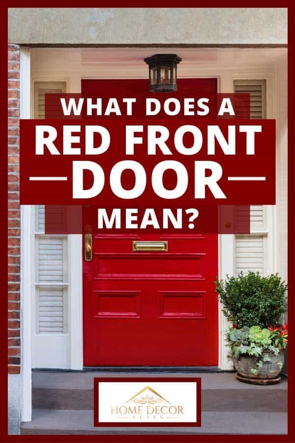 What Does A Red Front Door Mean Painted Front Doors Home Decor Decor