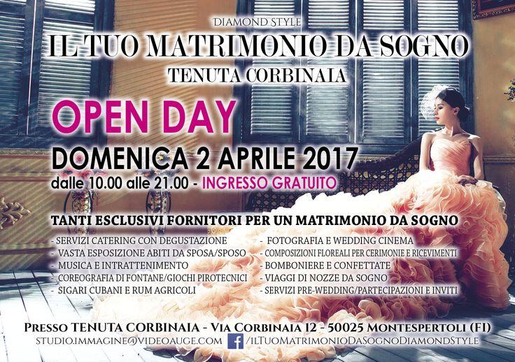 OPEN DAY DIAMOND STYLE  DOMENICA 2 APRILE 2017  PRESSO LA TENUTA CORBINAIA A MONTESPERTOLI I MIGLIORI FORNITORI VI ASPETTANO PER REGALARVI  UN MATRIMONIO DA SOGNO!  VENITE A TROVARCI  L'INGRESSO E' GRATUITO  DEGUSTAZIONE CON VASTA SELEZIONE DI PIATTI, MUSICA, SIGARI CUBANI E  RUM AGRICOLI, SPETTACOLO CON COREOGRAFIA DI FONTANE E TANTO ALTRO!  PER INFO CLICCATE SULLA PAGINA FB Il Tuo Matrimonio Da Sogno - Diamond Style  #eventi  www.videoauge.com
