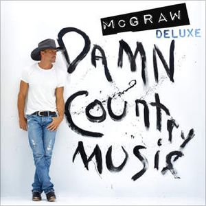 """I just bought the entire album on iTunes. """"Damn Country Music"""" (Deluxe Edition) by Tim McGraw"""