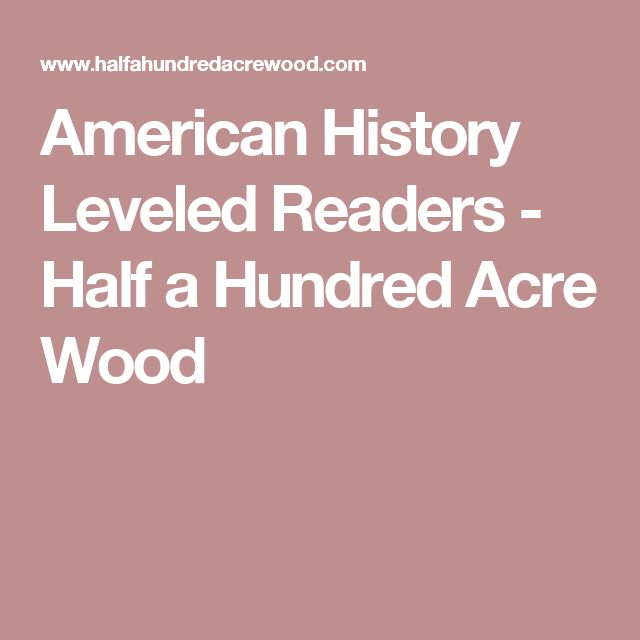 American History Leveled Readers - Half a Hundred Acre Wood