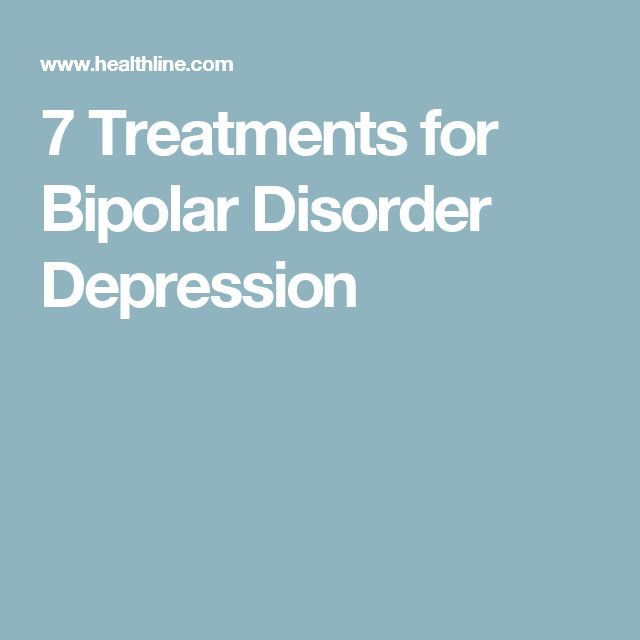 7 Treatments for Bipolar Disorder Depression