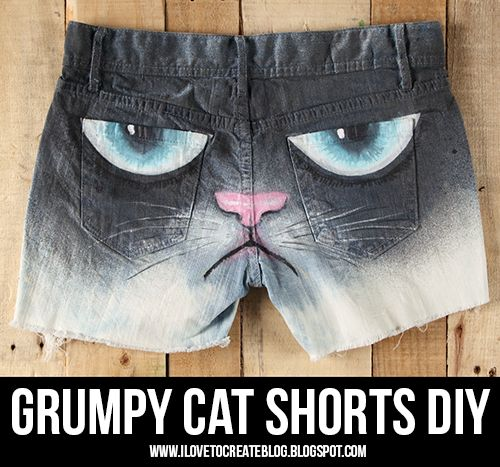If Grumpy Cat has to appear on some part of your body, the booty seems the most fitting. DIY Grumpy Cat Shorts.