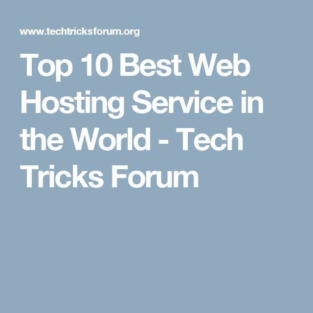 Top 10 Best Web Hosting Service in the World - Tech Tricks Forum