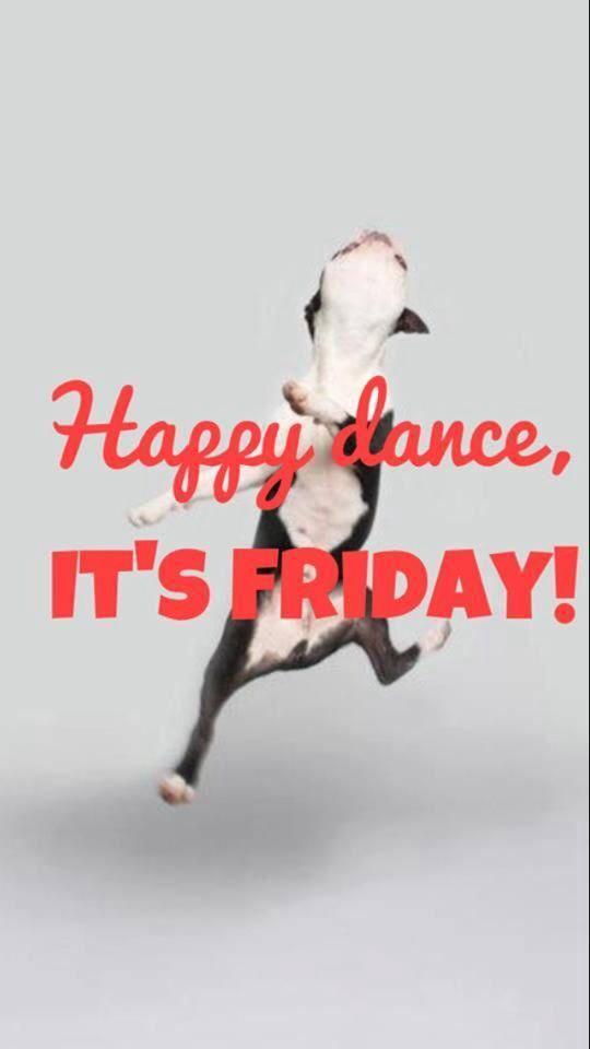 Happy Dance, Itu0027s Friday!
