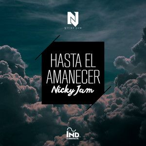 Hasta el Amanecer, a song by Nicky Jam on Spotify