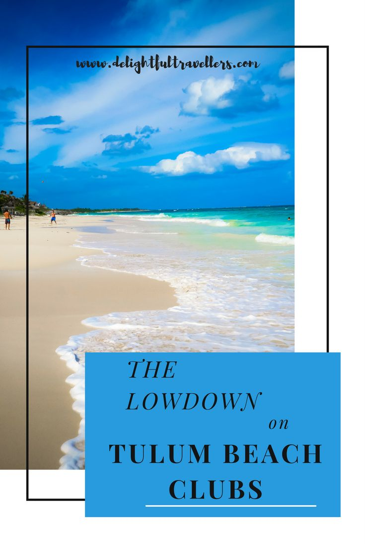 Everything you need to know about Beach Clubs in Tulum. #tulum #Mexico #beachclubs #tulumbeach #travel