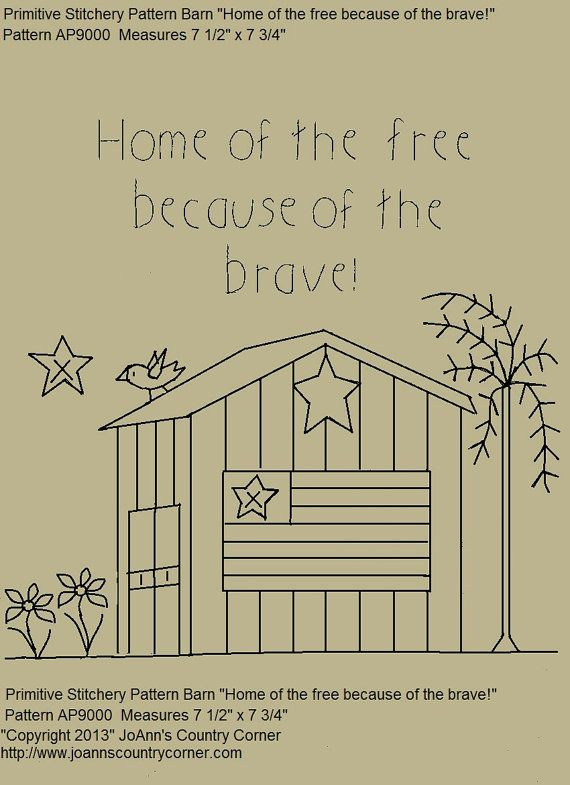 "Primitive Stitchery E-Pattern, Country Barn ""Home of the free because of the brave."""