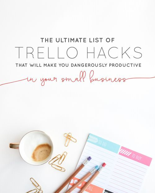 The Ultimate List of Trello Hacks that will Make You Dangerously Productive in Your Small Business