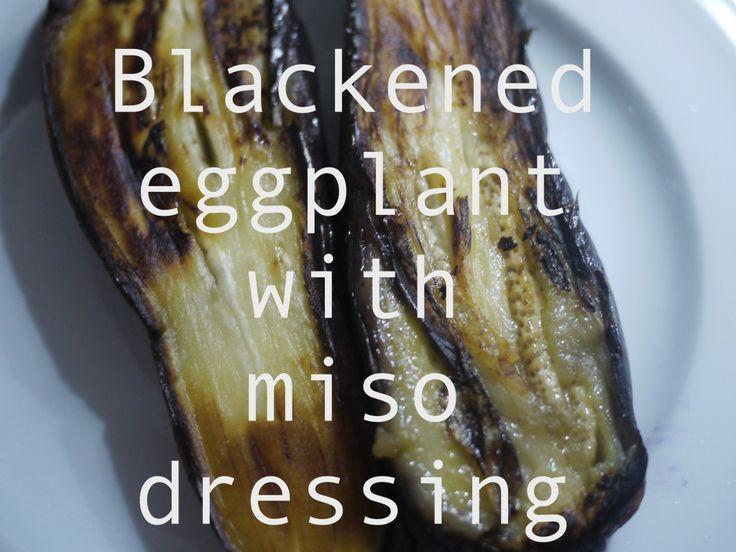blackened eggplant with miso dressing