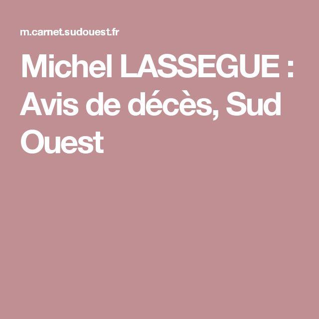 Michel LASSEGUE : Avis de décès, Sud Ouest