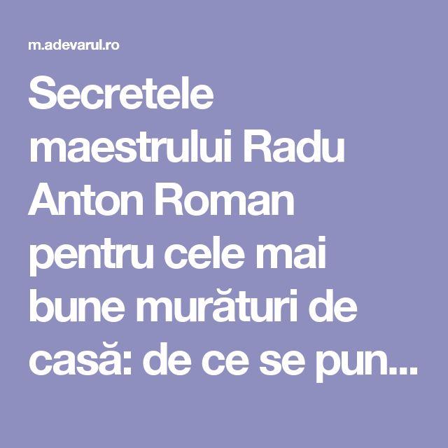 Secretele maestrului Radu Anton Roman pentru cele mai bune murături de casă: de ce se pun borcanele pe lame de cuţit
