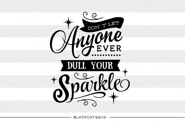 Don T Let Anyone Ever Dull Your Sparkle Graphic By Sssilent Rage Creative Fabrica Brochure Design Template Book Template Graphic Design Resources