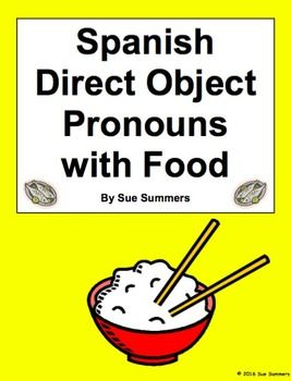 Spanish Direct Object Pronouns Sentences and Food Worksheet by Sue Summers - This activity contains 8 Spanish fill in the blank and sentence translations with direct object pronouns and food vocabulary. Verbs used are cocinar, lavar, comer, vender, ir a + comprar, traer, and tener.