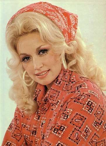 Dolly Parton. Not afraid to be who she wants, doesn't care what anyone else thinks, and a damn good singer/songwriter. Love her.