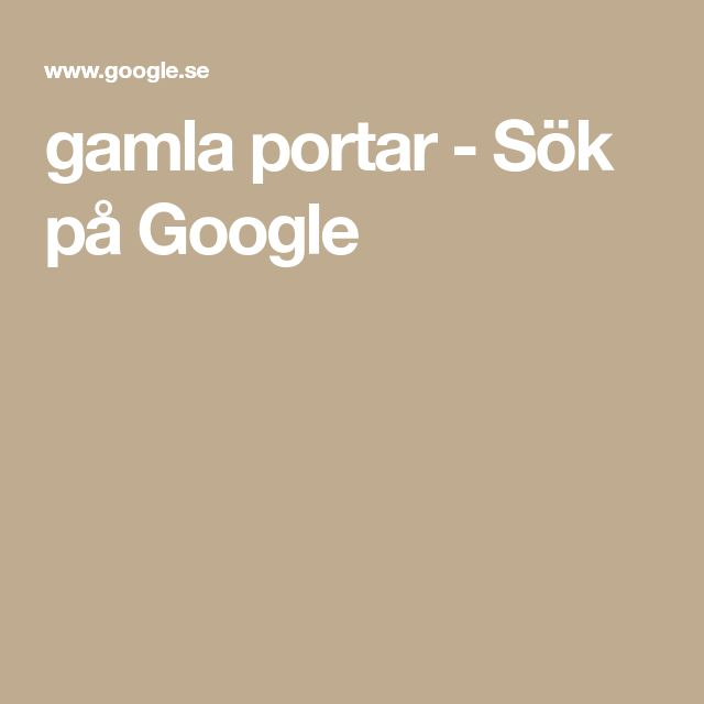gamla portar - Sök på Google
