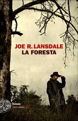 Joe R. Lansdale, La foresta. Stile libero Big. DISPONIBILE ANCHE IN EBOOK