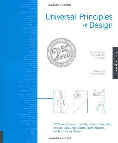 Universal Principles of Design, Revised and Updated: 125 Ways to Enhance Usability, Influence Perception, Increase Appeal, Make Better Design Decisions, and Teach through Design by William Lidwell, http://www.amazon.com/dp/1592535879/ref=cm_sw_r_pi_dp_ZkWprb1CCHY6T