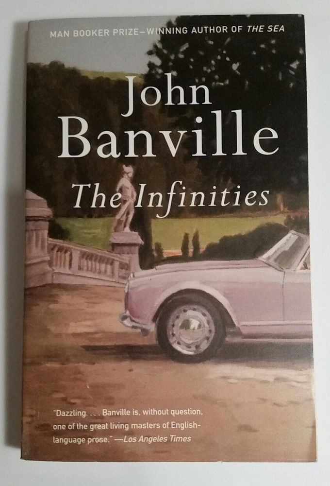 The Infinities by John Banville (2011, Paperback) Vintage International Fiction