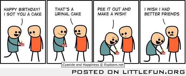 Happy Birthday! I got you a cake