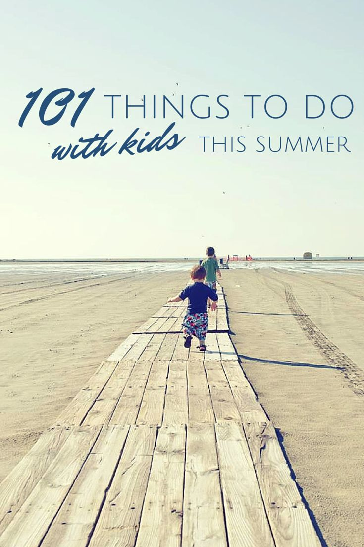 101 Things to Do with Kids This Summer