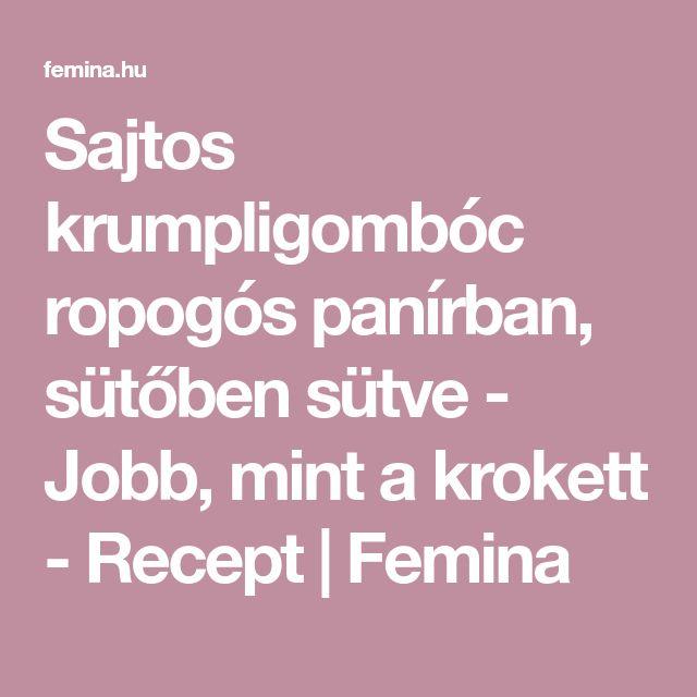 Sajtos krumpligombóc ropogós panírban, sütőben sütve - Jobb, mint a krokett - Recept | Femina