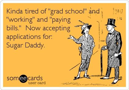 I agree with all of this EXCEPT the sugar daddy part... I don't need a sugar daddy.   Read More Funny:    http://wdb.es/?utm_campaign=wdb.es&utm_medium=pinterest&utm_source=pinterst-description&utm_content=&utm_term=