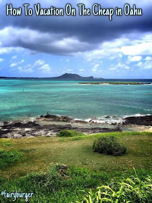How to Vacation on the Cheap in Oahu   @fairyburger