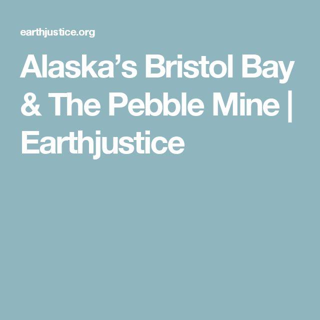 Alaska's Bristol Bay & The Pebble Mine | Earthjustice