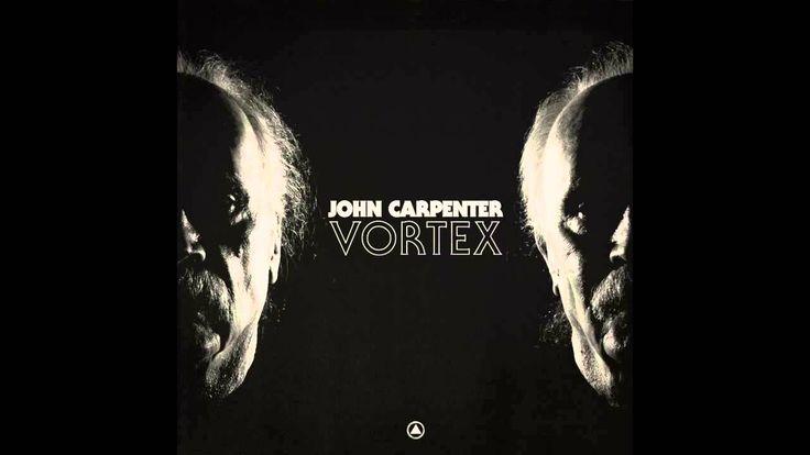 """John Carpenter """"Vortex"""" (Official Audio) Lost Themes Album"""