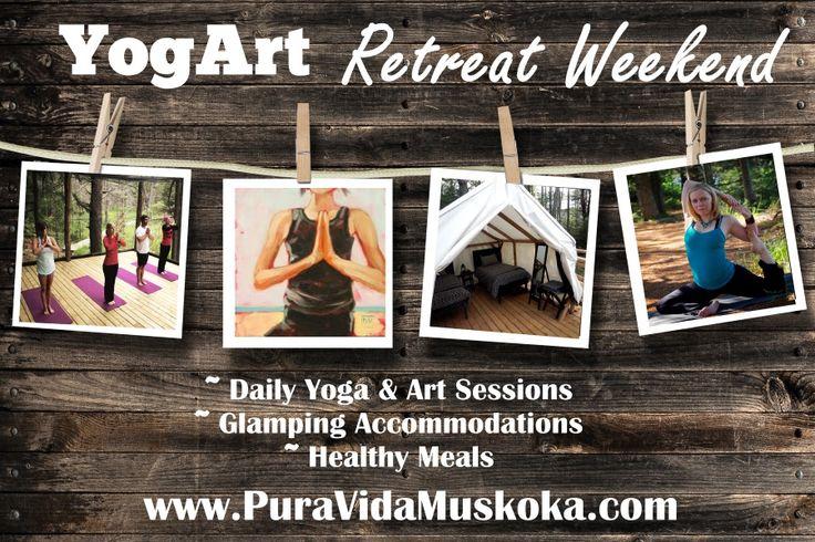 YogArt Weekend Glamping Retreat in Muskoka at Pura Vida Soul Institute Inc.  www.PuraVidaMuskoka.com