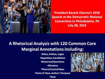 This resource includes the Common Core annotated text and marginal notes for President Barack Obamas Speech at the Democratic National Convention delivered in Philadelphia, PA on July 28, 2016. This resource includes 85 marginal notes aligned to Common Core standards and elements.
