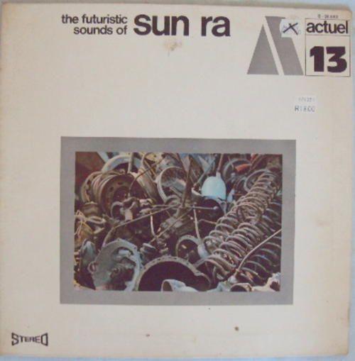 """Sun Ra, """"The Futuristic Sounds Of..."""" / Actuel 13"""
