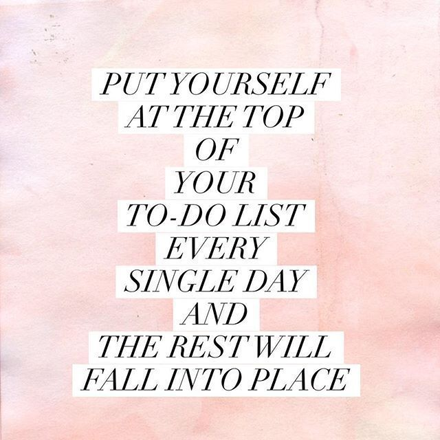 Put self care at the top of your to do list!