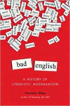 Free download or read online Bad English, a history of linguistic aggravation a beautiful educational pdf book by Ammon Shea.