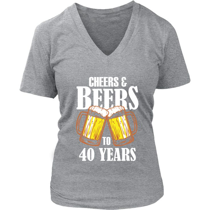 Women's Cheers and Beers to 40 Years V-Neck T-Shirt - 40th Birthday Gift