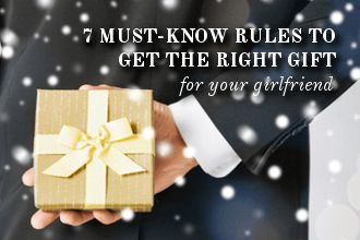 When you buy someone a gift, it sends a message. Send the right message to your girl with these 7 rules for buying the right gift for your significant other