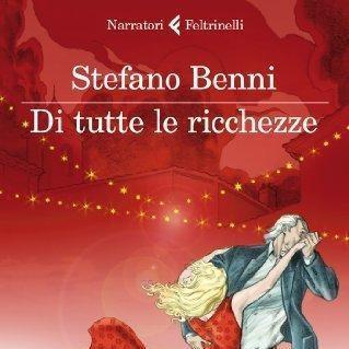 "Libri da leggere 2012, ""Di tutte le ricchezze"" di Stefano Benni"