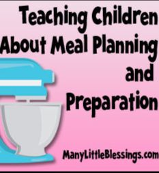Teaching Children about Meal Planning and Preparation | Many Little Blessings