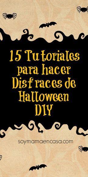 15 fabulosos #tutoriales para hacer #disfraces de #Halloween en tu propia casa