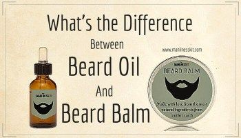 What are the Differences Between Beard Oil and Beard Balm. The Worries of New Beardsmen