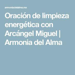 Oración de limpieza energética con Arcángel Miguel | Armonia del Alma