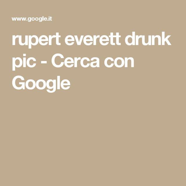 rupert everett drunk pic - Cerca con Google