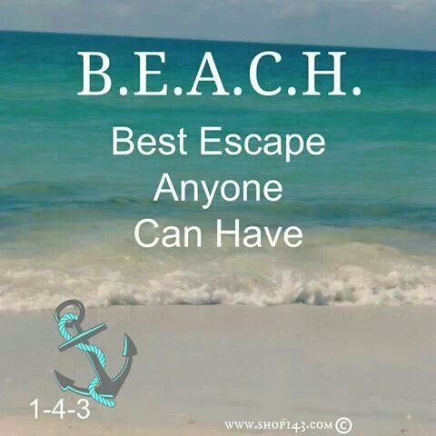 """B.E.A.C.H.: Best Escape Anyone Can Have."" #Quote                              …"