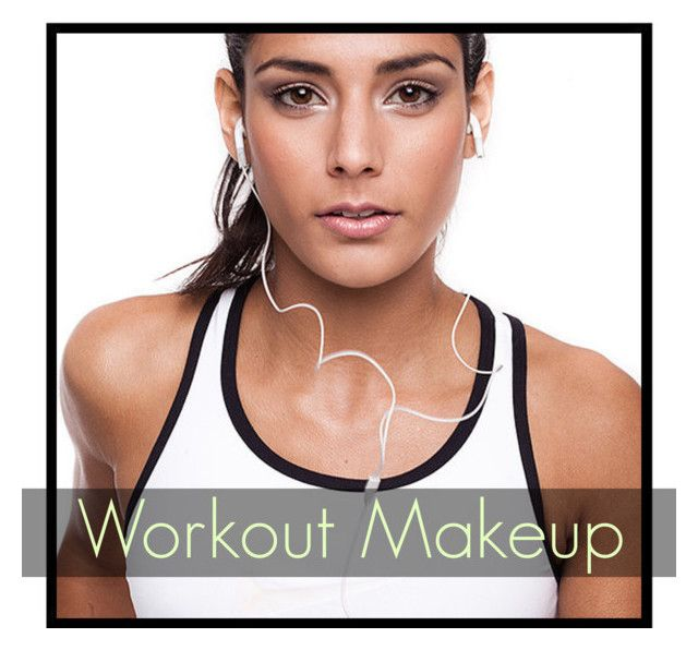 """""""Workout Makeup"""" by gypsyprincesses ❤ liked on Polyvore featuring beauty"""