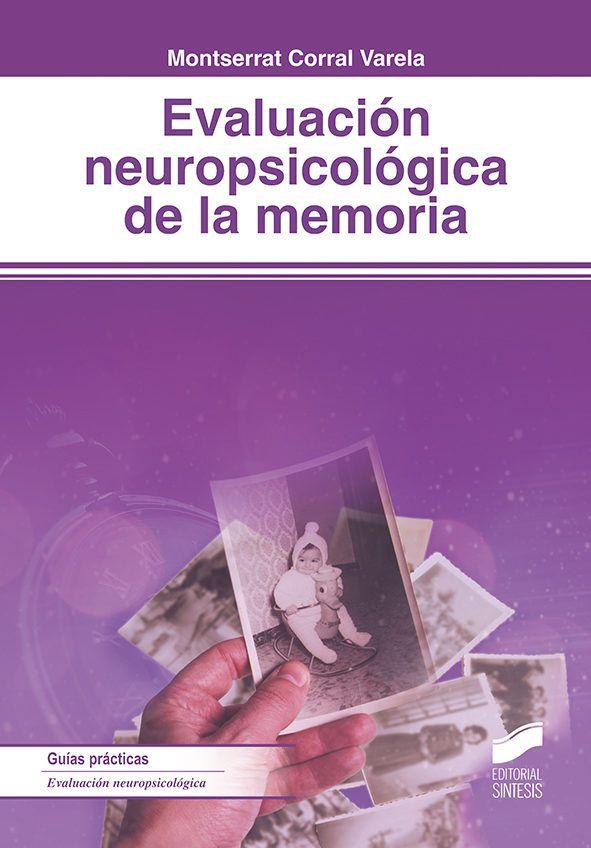 Evaluación neuropsicológica de la memoria / Montserrat Corral Varela ...
