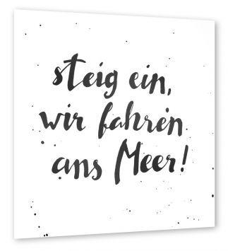 """""""Steig ein, wir fahren ans Meer!""""   artboxONE Poster 60x60 cm Typografie Reise Steig ein hochwertiger Design Kunstdruck - Bild Typografie Reise von Gelbkariert"""