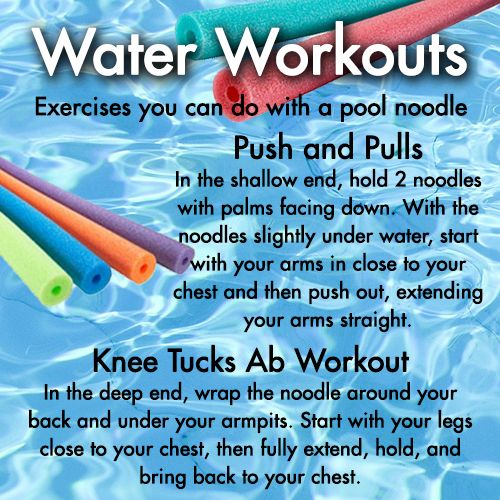 Grab a pool noodle for some fun, cool, water workouts. Tones arms and abs.