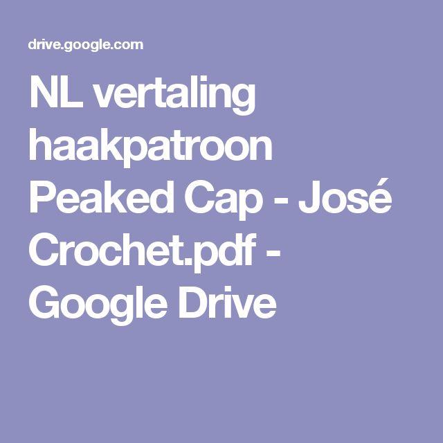 NL vertaling haakpatroon Peaked Cap - José Crochet.pdf - Google Drive