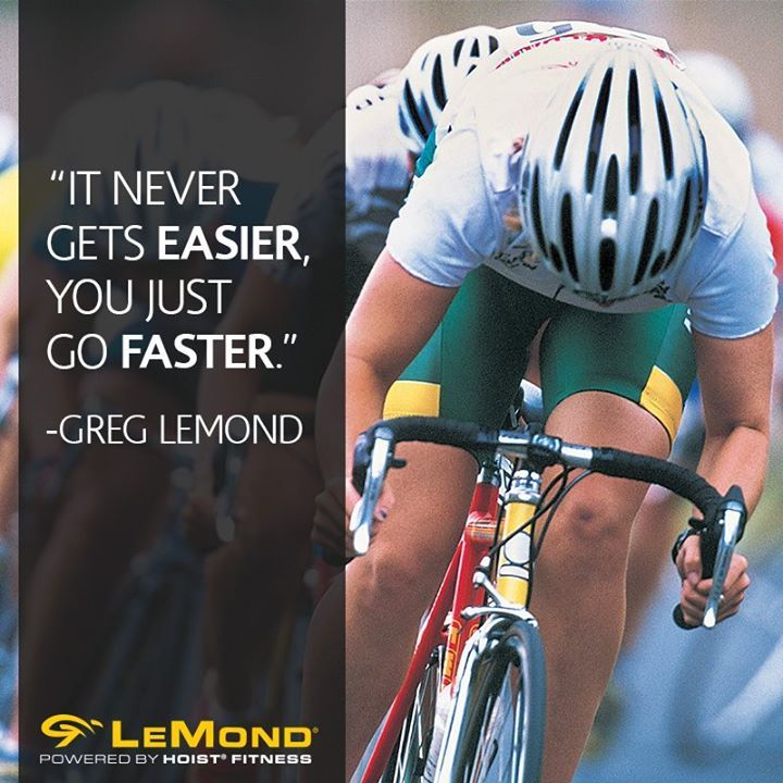 """It never gets easier, you just go faster."" - Greg LeMond   #cycling #motivation #health #fitness #tech"